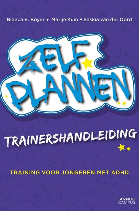 ADHD Zelf Plannen Trainershandleiding Boyer Kuin Van Der Oord Bestellen