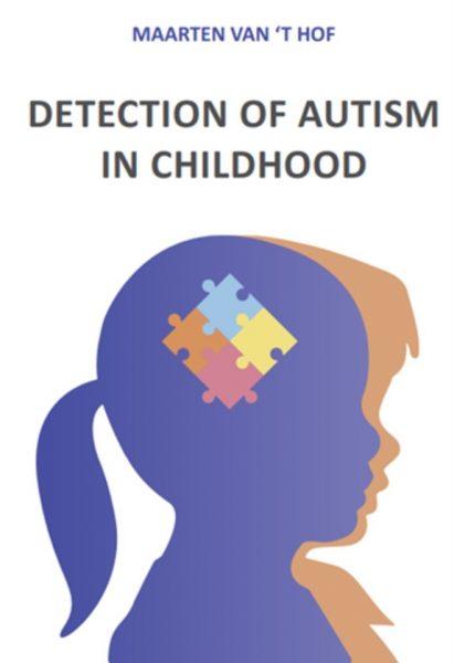 Proefschrift Maarten van 't Hof, Detection Of Autism In Childhood